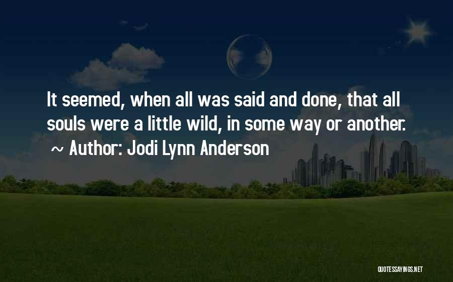 Jodi Lynn Anderson Quotes 563945