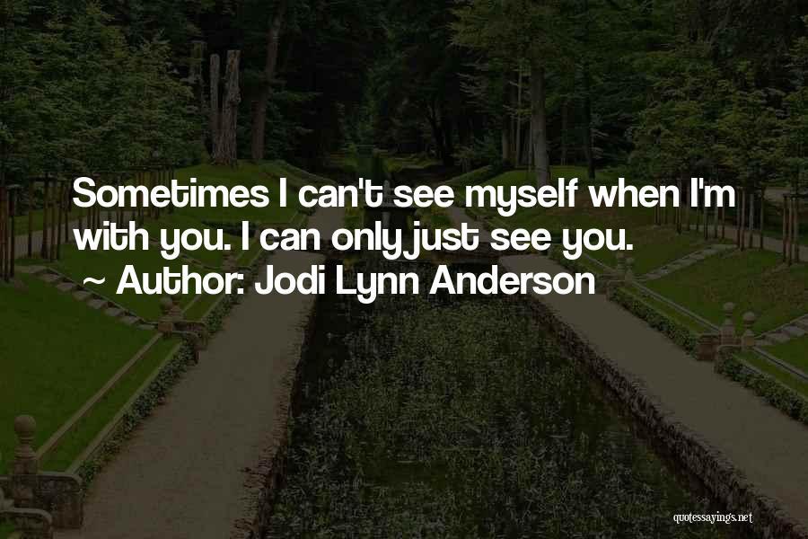 Jodi Lynn Anderson Quotes 713039