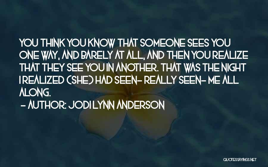 Jodi Lynn Anderson Quotes 822579