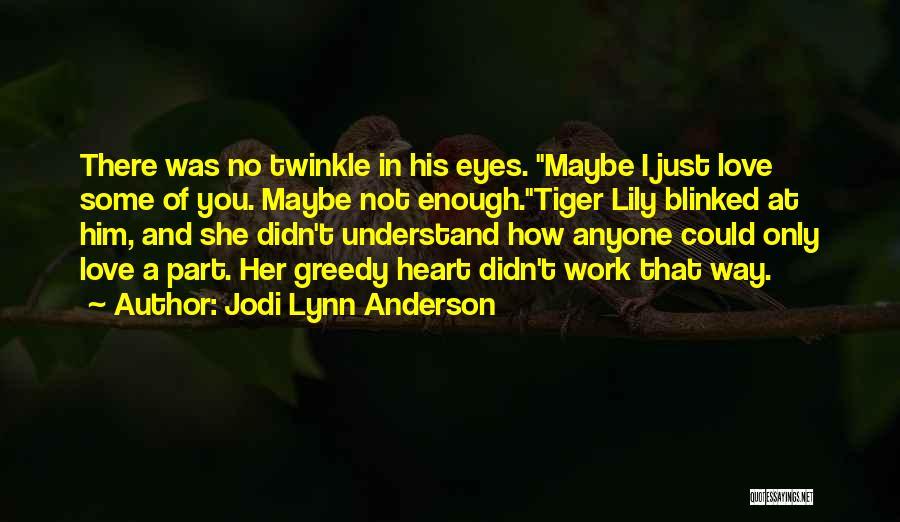Jodi Lynn Anderson Quotes 842666