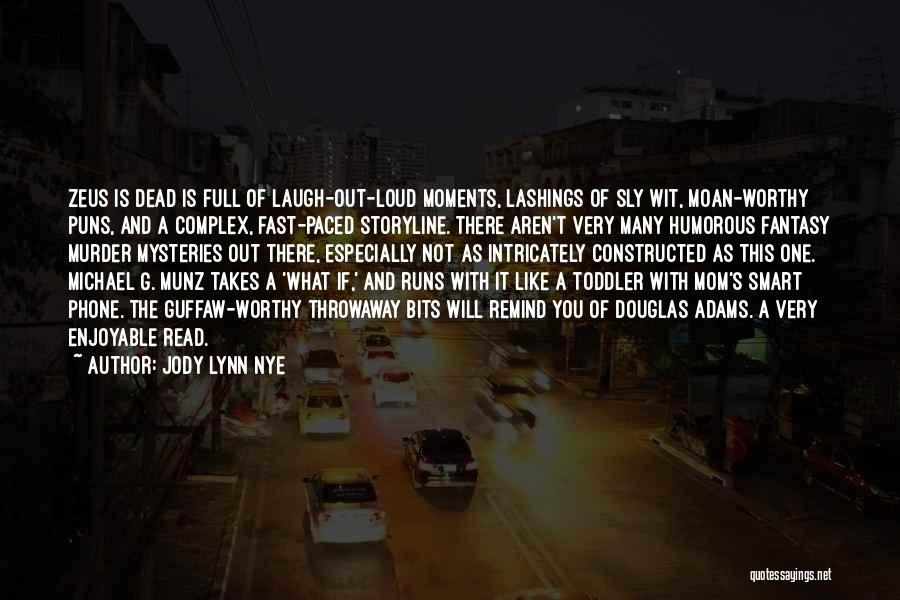 Jody Lynn Nye Quotes 2108033