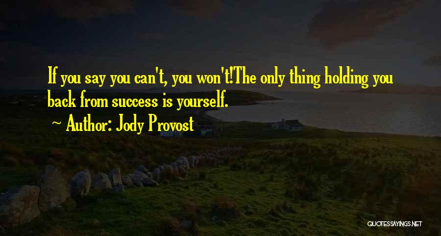 Jody Provost Quotes 136999