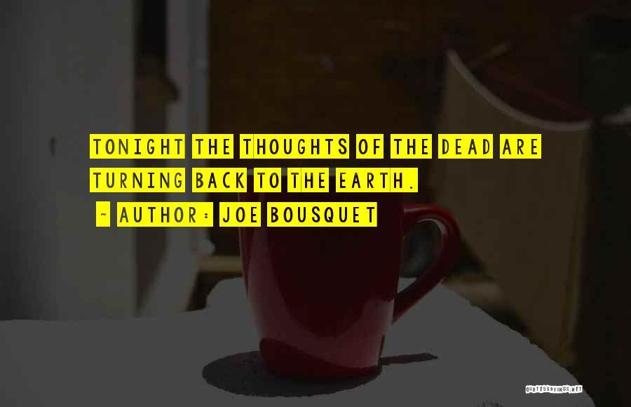 Joe Bousquet Quotes 1568070