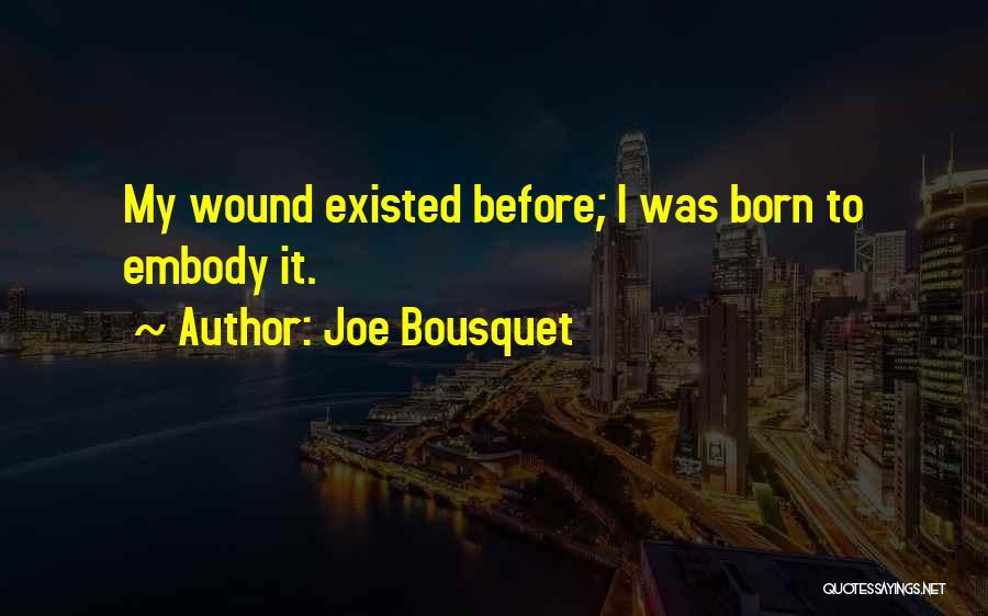 Joe Bousquet Quotes 2032052