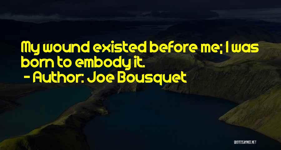 Joe Bousquet Quotes 676774