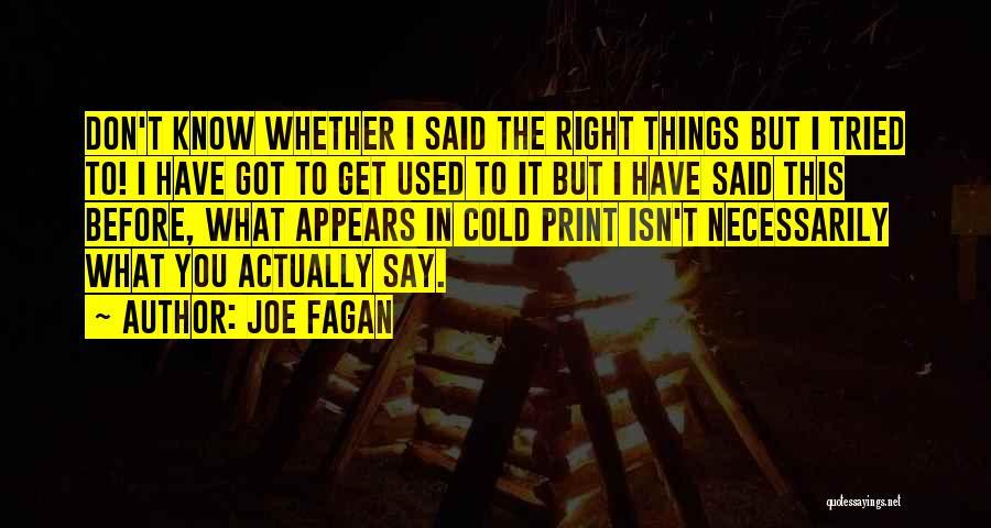 Joe Fagan Quotes 1192317