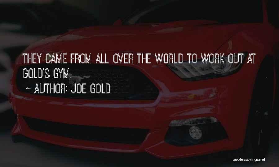 Joe Gold Quotes 1528062