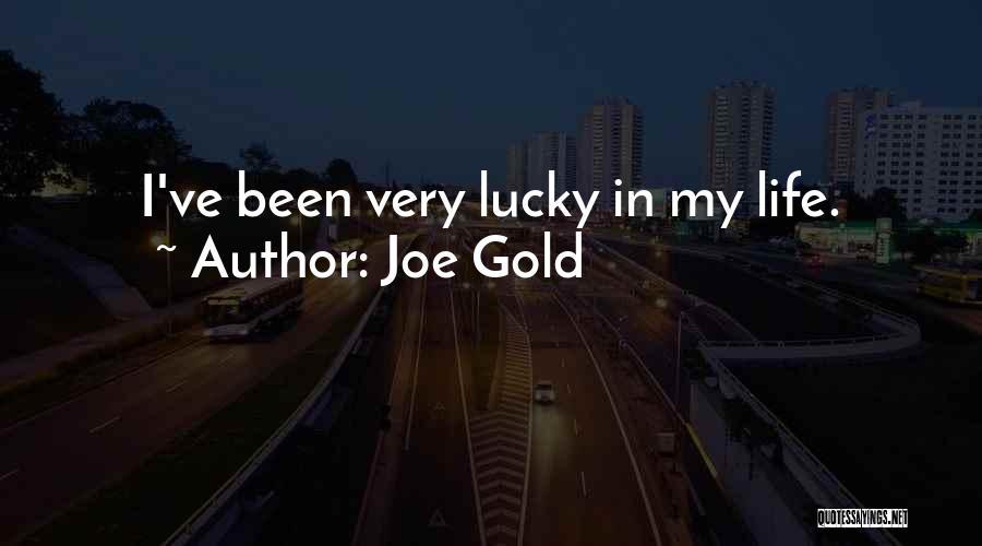 Joe Gold Quotes 1589172