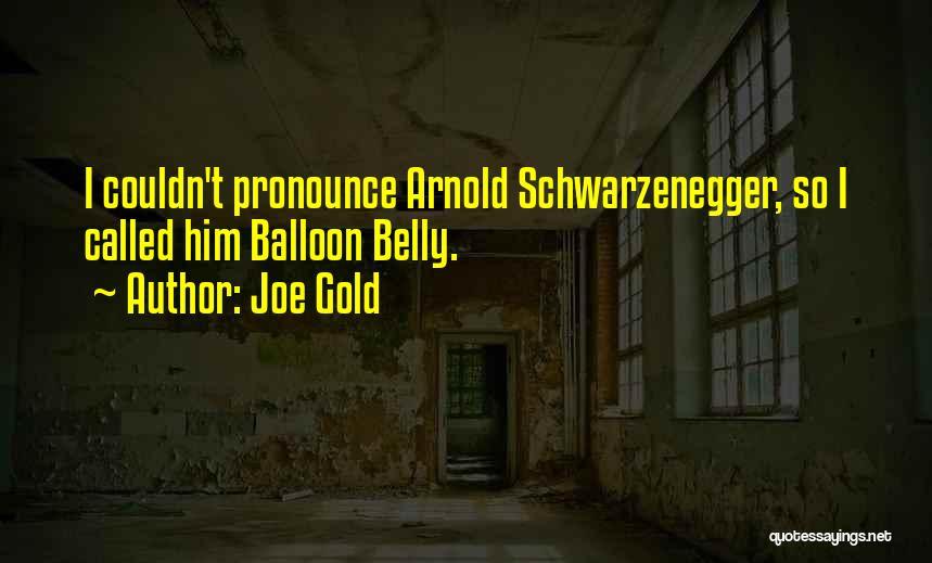 Joe Gold Quotes 1600539