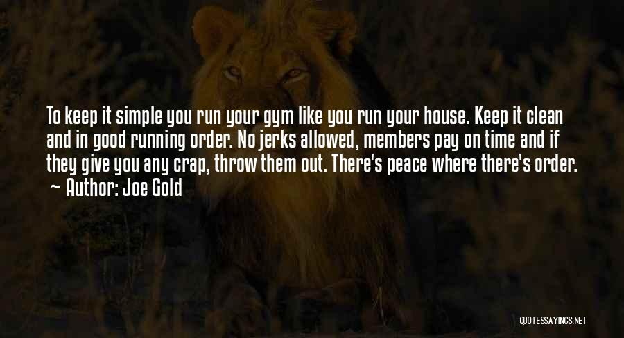 Joe Gold Quotes 1900604