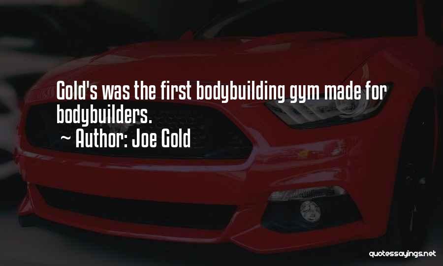 Joe Gold Quotes 2012638