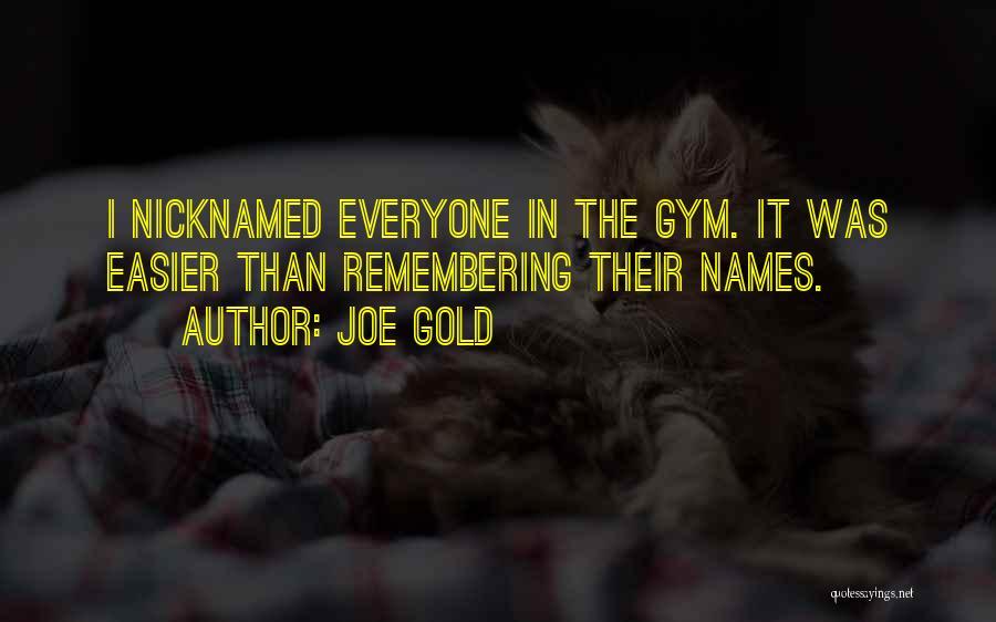 Joe Gold Quotes 474251