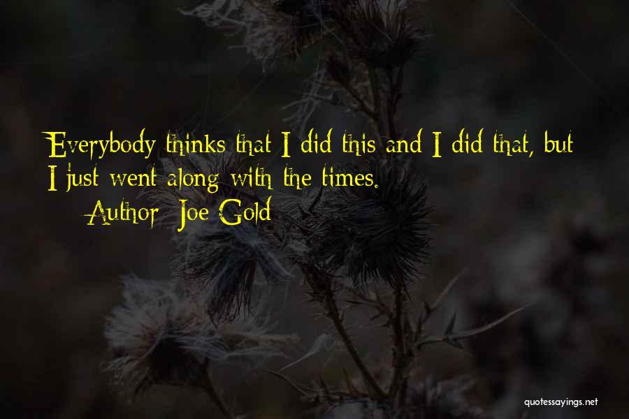 Joe Gold Quotes 790981