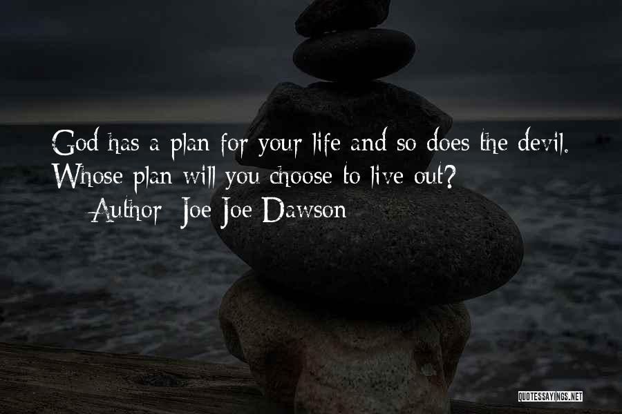 Joe Joe Dawson Quotes 1004589