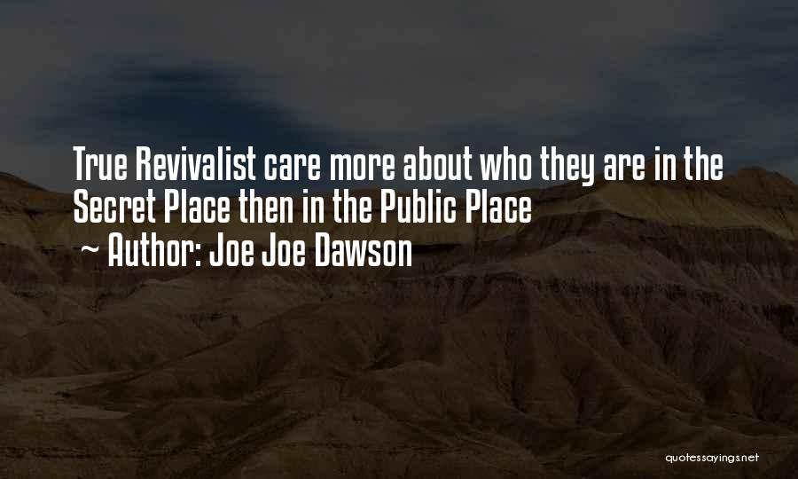 Joe Joe Dawson Quotes 1006175
