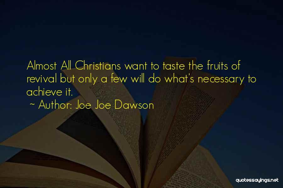 Joe Joe Dawson Quotes 1018332