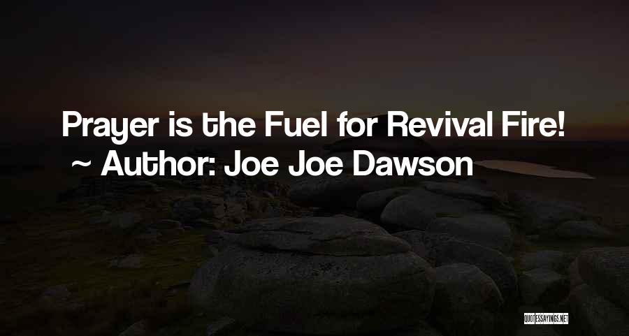 Joe Joe Dawson Quotes 1342365