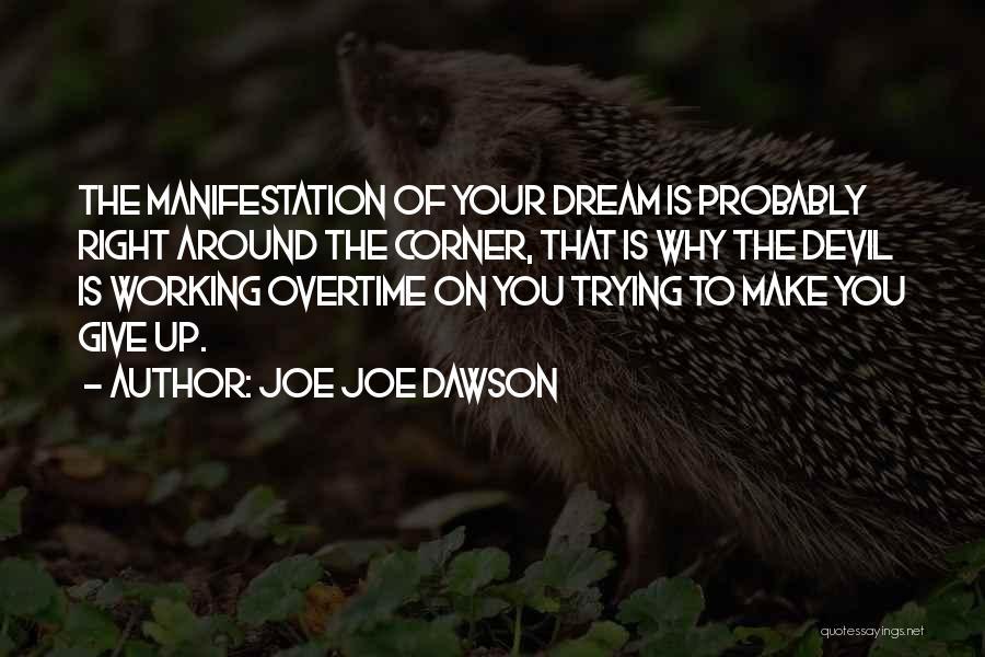 Joe Joe Dawson Quotes 1627113