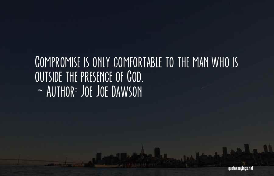 Joe Joe Dawson Quotes 1788043