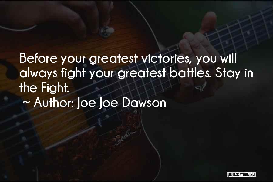 Joe Joe Dawson Quotes 1794001