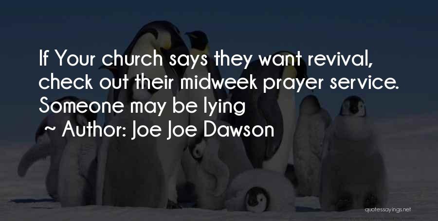 Joe Joe Dawson Quotes 206877