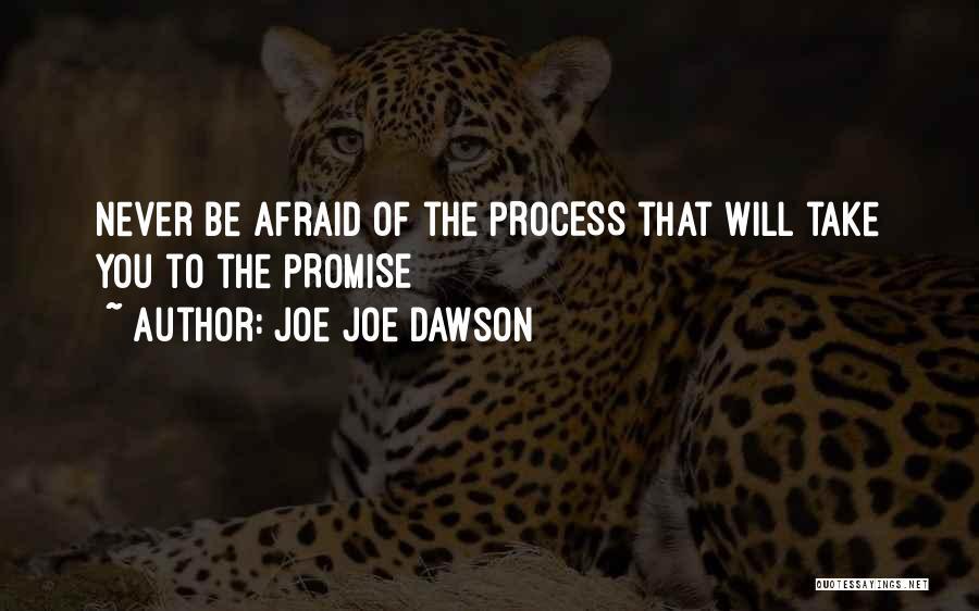 Joe Joe Dawson Quotes 2160717