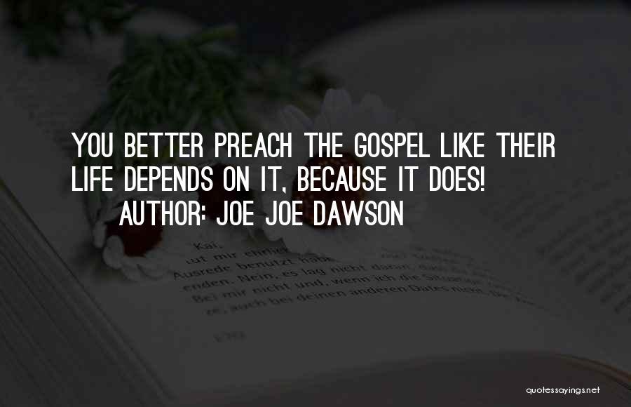 Joe Joe Dawson Quotes 2200727
