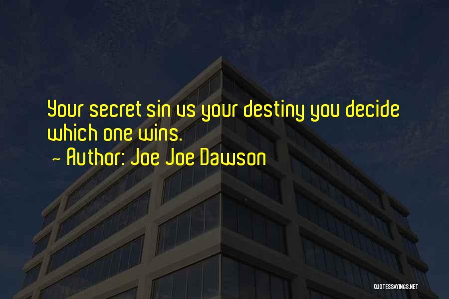 Joe Joe Dawson Quotes 343110
