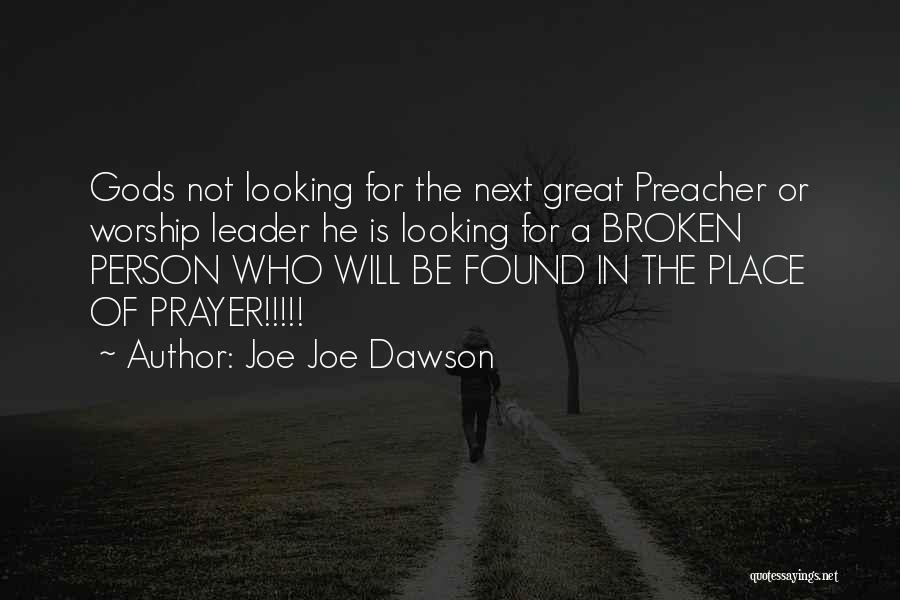 Joe Joe Dawson Quotes 791565
