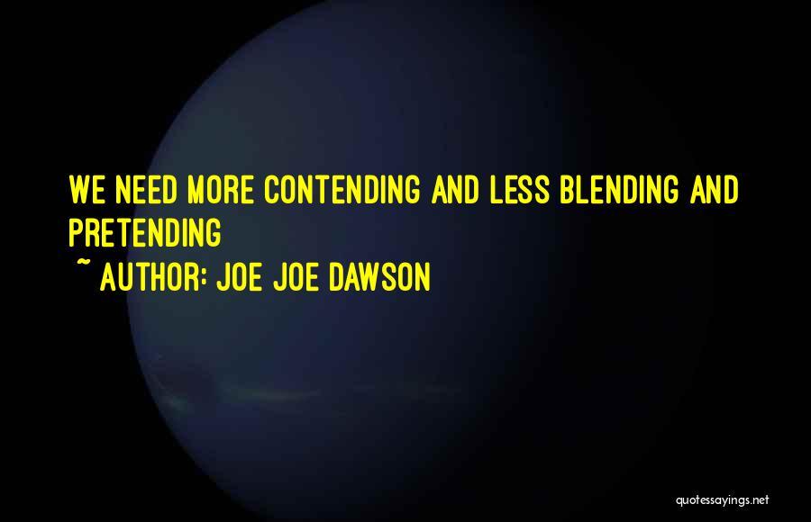 Joe Joe Dawson Quotes 886018