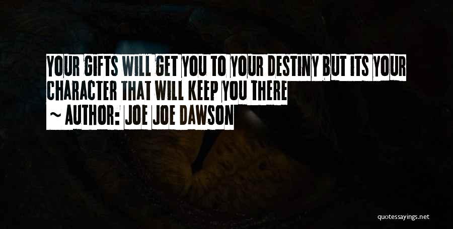 Joe Joe Dawson Quotes 919229
