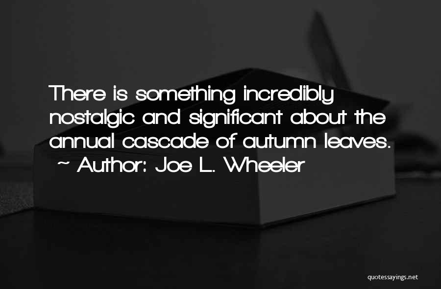 Joe L. Wheeler Quotes 475820