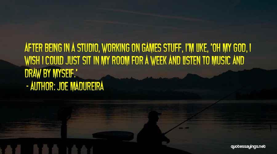 Joe Madureira Quotes 1253145