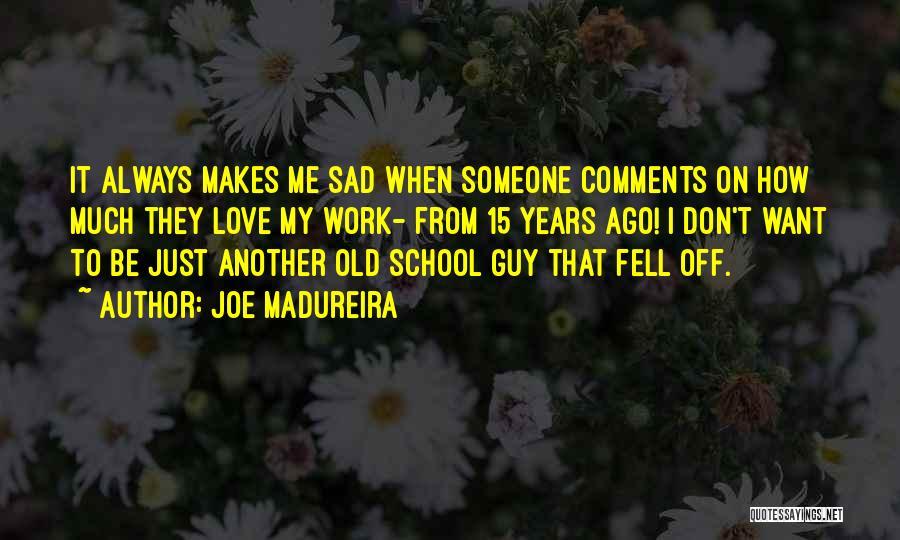Joe Madureira Quotes 292833
