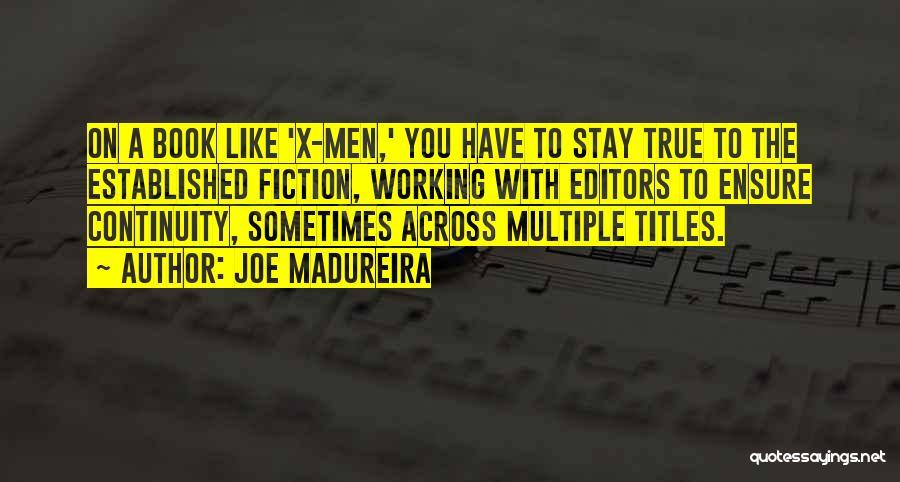 Joe Madureira Quotes 484813