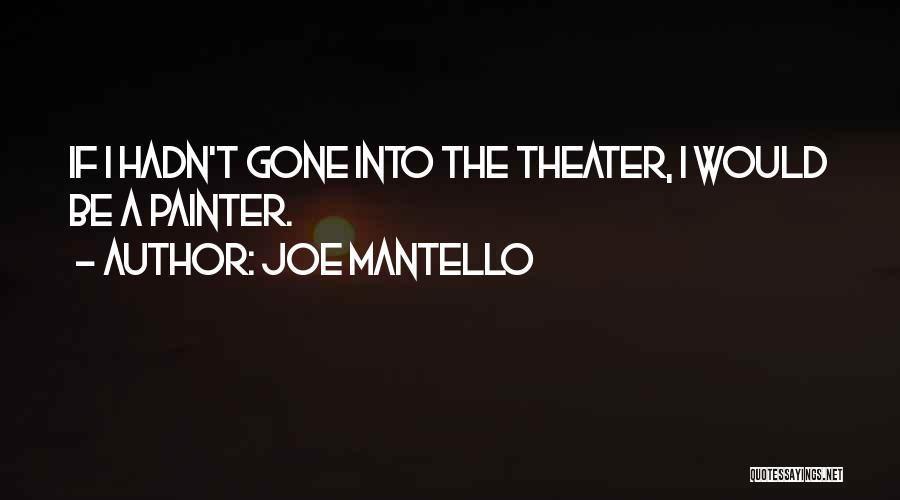 Joe Mantello Quotes 342925
