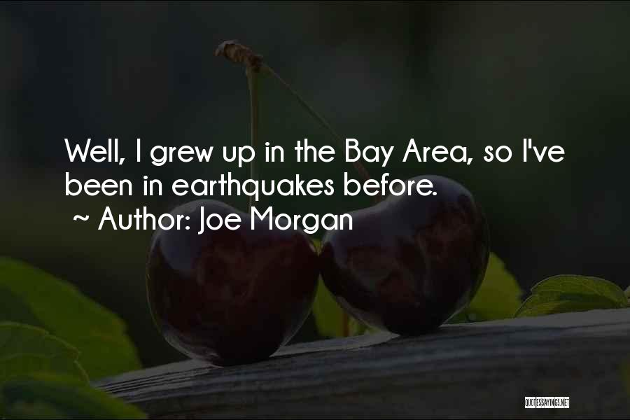 Joe Morgan Quotes 1551631