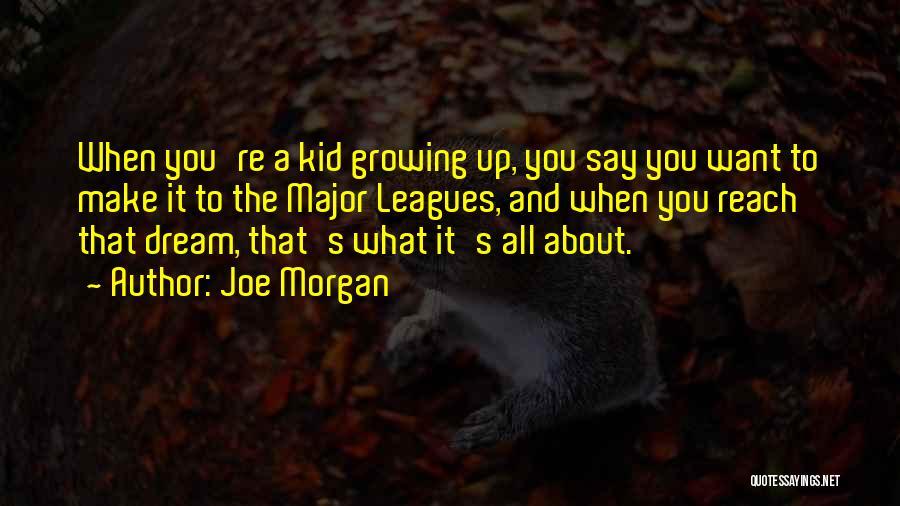 Joe Morgan Quotes 1811296
