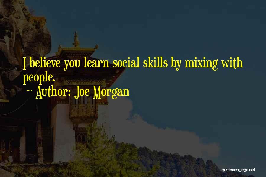 Joe Morgan Quotes 244078