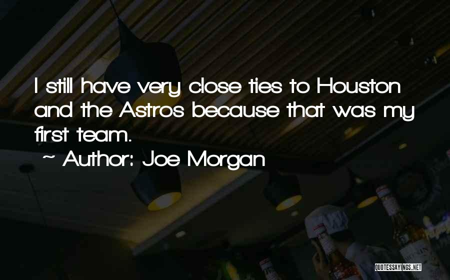 Joe Morgan Quotes 806909