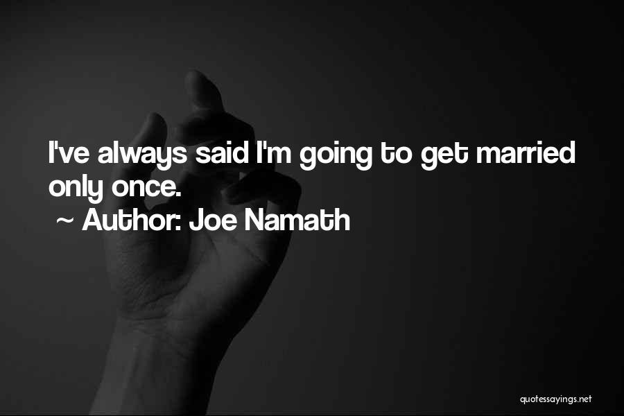 Joe Namath Quotes 1138339