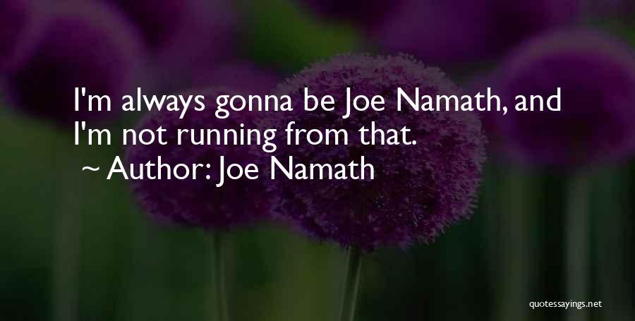 Joe Namath Quotes 1570483