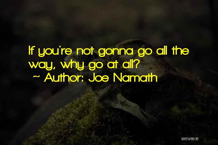 Joe Namath Quotes 1875512