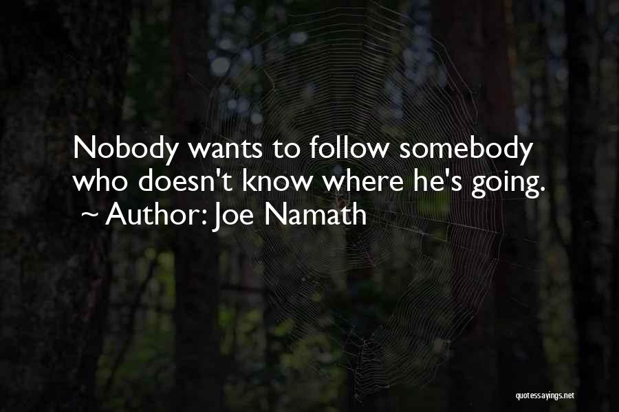 Joe Namath Quotes 2008521