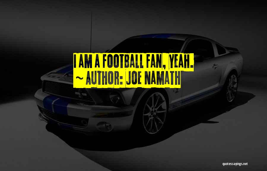 Joe Namath Quotes 2221398
