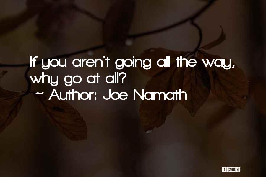 Joe Namath Quotes 2243599