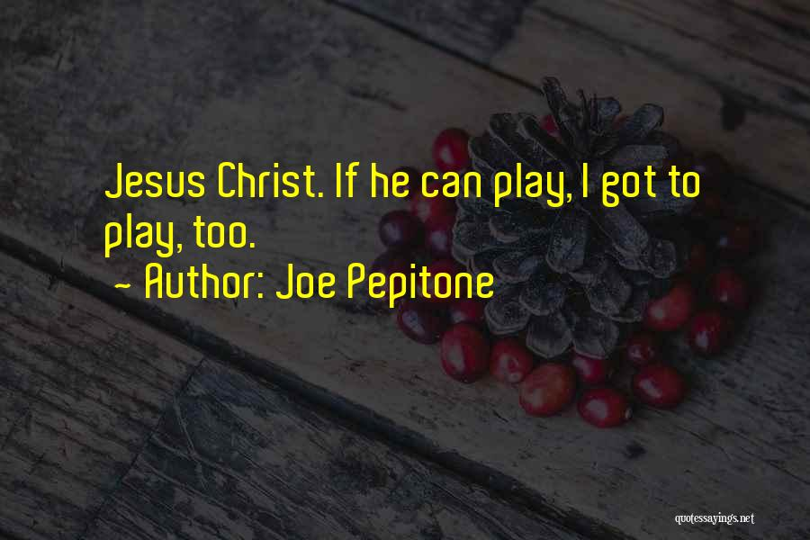 Joe Pepitone Quotes 171805
