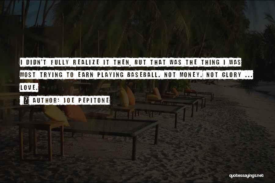 Joe Pepitone Quotes 906624