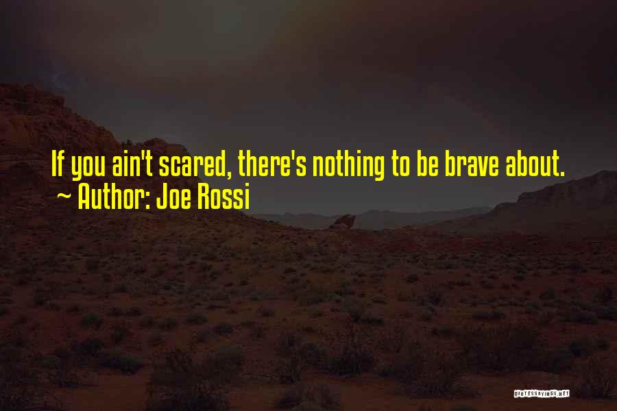 Joe Rossi Quotes 187468