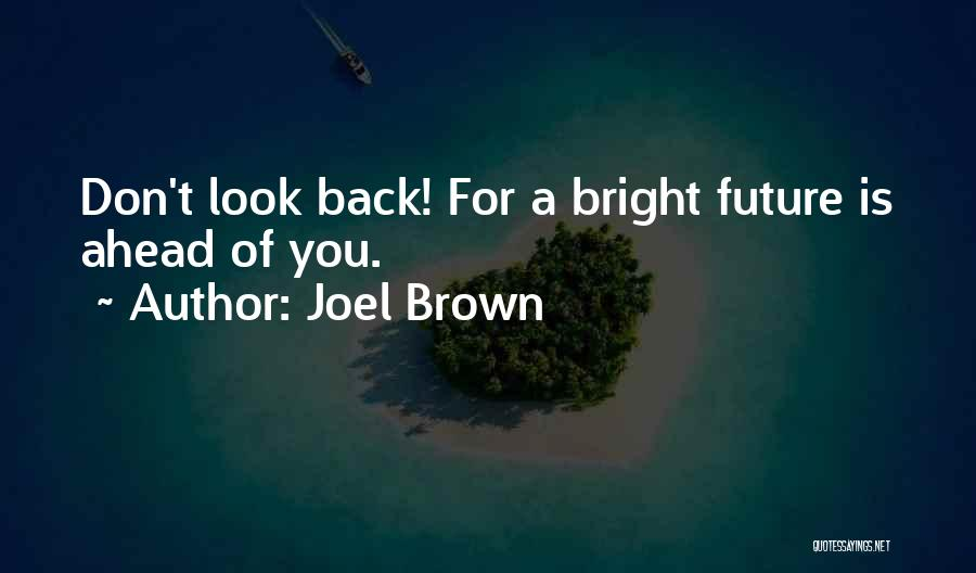 Joel Brown Quotes 1228977